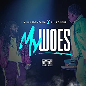My Woes (feat. Milli Montana)