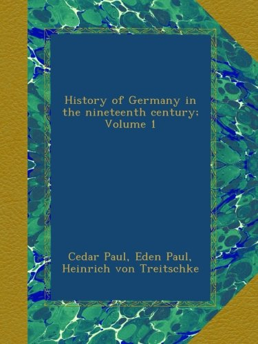 History of Germany in the nineteenth century; Volume 1