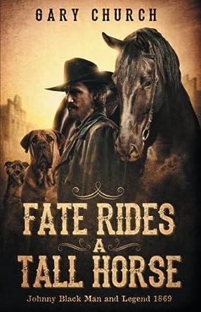 Fate Rides a Tall Horse