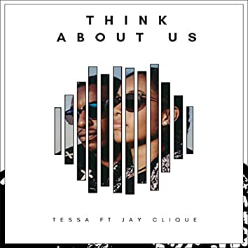 Think About Us (feat. Jay Clique)