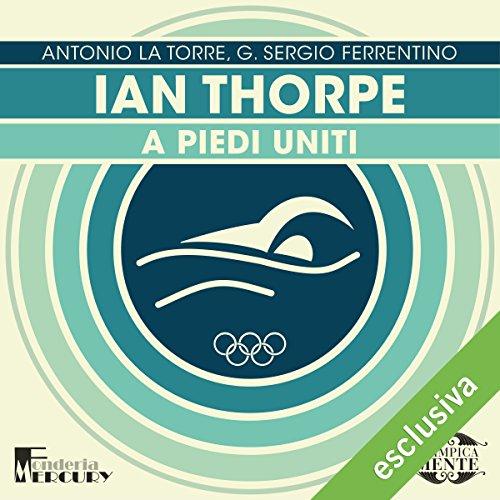 Ian Thorpe. A piedi uniti copertina