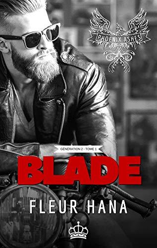Blade (Phoenix Ashes - Génération 2 - Tome 1): Une romance à suspense chez les bikers