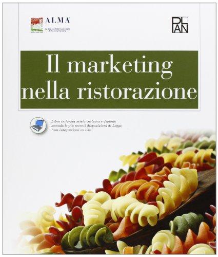 Il marketing nella ristorazione. PEr gli Ist. professionali alberghieri. Con e-book. Con espansione online