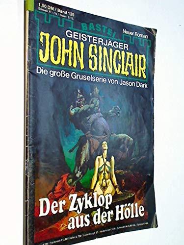 Geisterjäger John Sinclair 1. Auflage Band 129 Der Zyklop aus der Hölle, Bastei Roman-Heft , 22.12.1980, ERSTAUSGABE