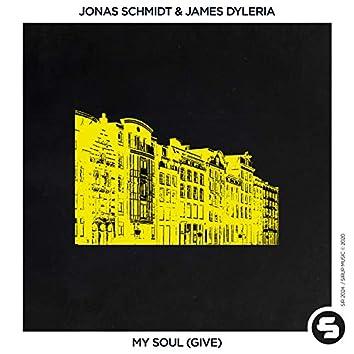 My Soul (Give)