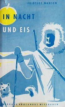 In Nacht und Eis. Fridtjof Nansen. Bearb. von Erhard Rühle. Mit 12 Zeichn. von Willi Rinkart, 11 Abb. auf Kunstdr.-Taf. u. 2 Kt.-Skizzen, Reisen und Abenteuer