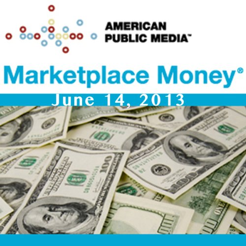 Marketplace Money, June 14, 2013 cover art