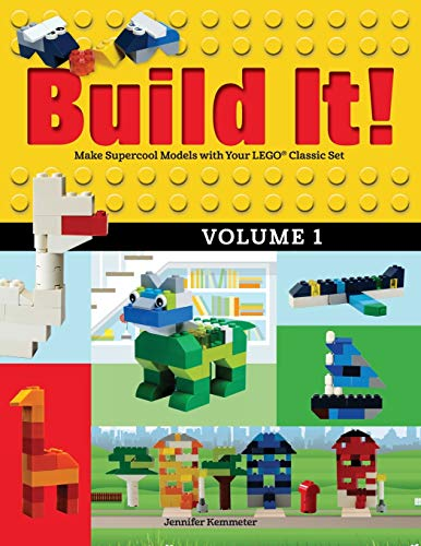 Build It! Volume 1: Make Supercool Models with Your LEGO® Classic Set (Brick Books)