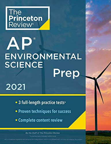 Compare Textbook Prices for Princeton Review AP Environmental Science Prep, 2021: 3 Practice Tests + Complete Content Review + Strategies & Techniques 2021 College Test Preparation  ISBN 9780525569541 by The Princeton Review