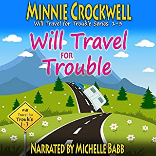 Will Travel for Trouble     Series Boxed Set, Books 1-3              By:                                                                                                                                 Minnie Crockwell                               Narrated by:                                                                                                                                 Michelle Babb                      Length: 7 hrs and 47 mins     22 ratings     Overall 4.5