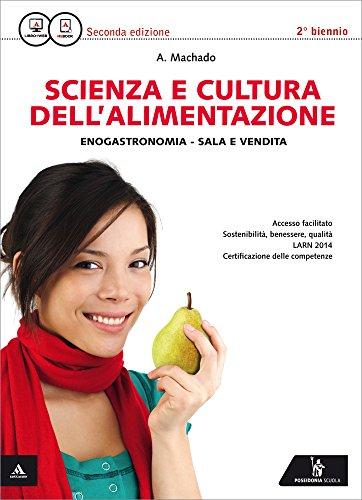 Scienza e cultura dell'alimentazione. Con quaderno delle competenze. Per gli Ist. professionali settore enogastronomico