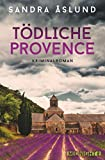 Tödliche Provence: Kriminalroman (Hannah Richter 2)