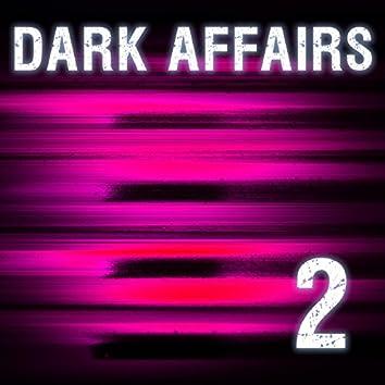Dark Affairs, Vol. 2