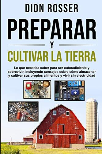 Preparar y cultivar la tierra: Lo que necesita saber para ser...