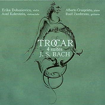 Trocar: 4 Suites by Johann Sebastian Bach