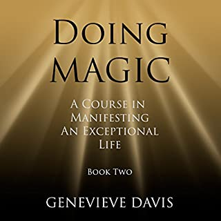 Doing Magic     A Course in Manifesting an Exceptional Life Book 2              By:                                                                                                                                 Genevieve Davis                               Narrated by:                                                                                                                                 Fiona Hardingham                      Length: 1 hr and 11 mins     612 ratings     Overall 4.6