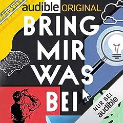 Bring mir was bei - Der Podcast für zu Hause (Original Podcast)