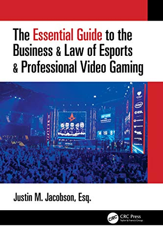 Compare Textbook Prices for The Essential Guide to the Business & Law of Esports & Professional Video Gaming 1 Edition ISBN 9780367675127 by Jacobson, Justin