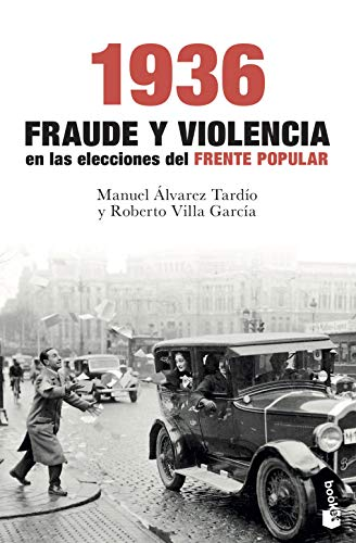 1936. Fraude y violencia en las elecciones del Frente Popular (Divulgación)