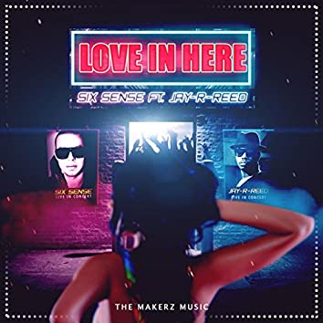 Love in Here (feat. Jay R Reed)