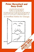 Citizen Involvement: A Practical Guide for Change (Practical Social Work Series) by Peter Beresford Suzy Croft(1993-01-01)