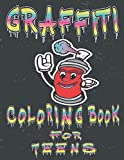 Graffiti Coloring Book For Teens: Street Art Coloring Book; Graffiti Art Book; Graffiti Style Coloring Book