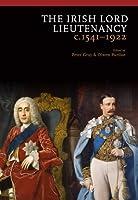 The Irish Lord Lietenancy: c 1541 - 1922