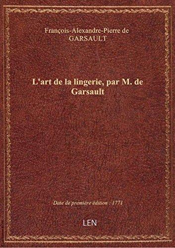 L'art de la lingerie, par M. de Garsault