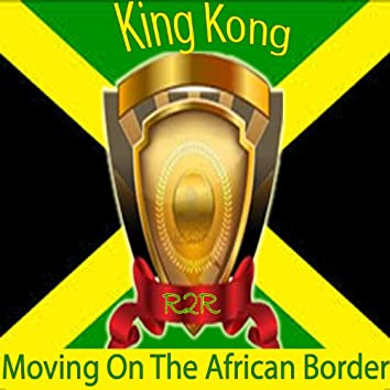 Moving on the African Border