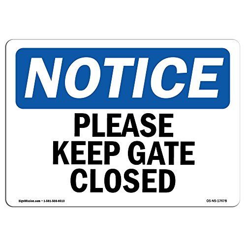 OSHA Notice Sign - Please Keep Gate Closed | Rigid Plastic Sign | Protect Your Business, Construction Site, Warehouse & Shop Area | Made in the USA