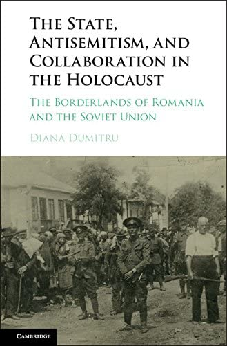 The State Antisemitism and Collaboration in the Holocaust The Borderlands of Romania and the product image