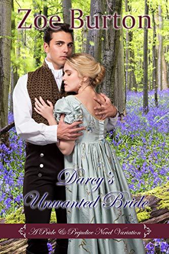 Darcy's Unwanted Bride: A Pride & Prejudice Novel Variation by [Zoe Burton]