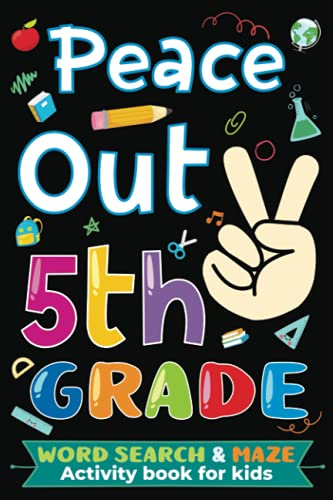 5th Grade Graduation Gift: Fifth Grade Word Search & Maze Activity Book for Kids Ages 10-12   Peace Out 5th Grade Graduation Gift for Girls, Boys (Better Than a Card) (Class of 2021 Graduation)