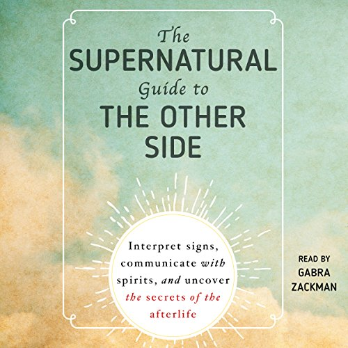 The Supernatural Guide to the Other Side audiobook cover art