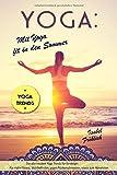 Yoga: Mit Yoga fit in den Sommer: Die allerneusten Yoga Trends für Einsteiger