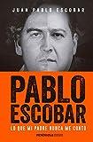 Pablo Escobar: Lo que mi padre nunca me contó (PENINSULA)