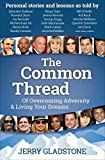 The Common Thread: Of Overcoming Adversity & Living Your Dreams (English Edition)