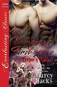 The Vampire's First Love [Triton's Pack 4] (Siren Publishing Everlasting Classic ManLove) by [Marcy Jacks]