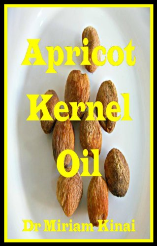 Apricot Kernel Oil (How to Make Natural Skin Care Products) (English Edition)
