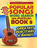 Popular Songs Word Search 150 Puzzles: Book 8: Greatest Pop Stars & Bands