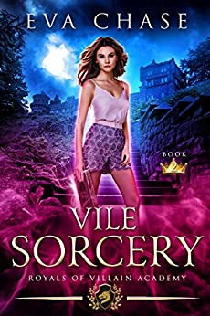 Royals of Villain Academy 2: Vile Sorcery by [Eva Chase]
