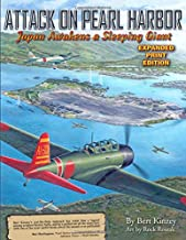 Attack on Pearl Harbor:  Japan Awakens a Sleeping Giant: Expanded Print Edition