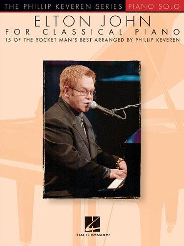 Elton John for Classical Piano: Arr. Phillip Keveren the Phillip Keveren Series Piano Solo