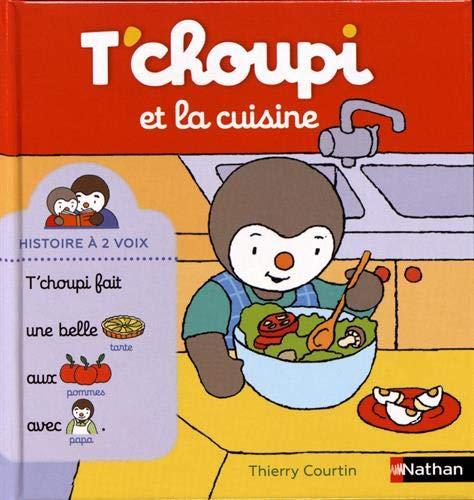 T'choupi et la cuisine - Histoire à deux voix - Dès 2 ans