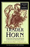 Trader Horn: A Young Man's Astounding Adventures in 19th Century Equatorial Africa (Travelers' Tales Classics)