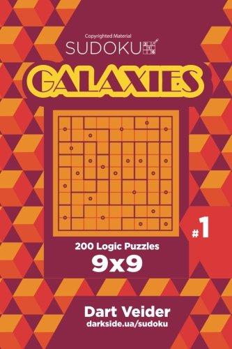 Sudoku Galaxies - 200 Logic Puzzles 9x9 (Volume 1)