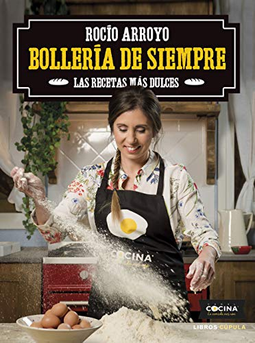 Bollería de siempre: Las recetas más dulces (Cocina)