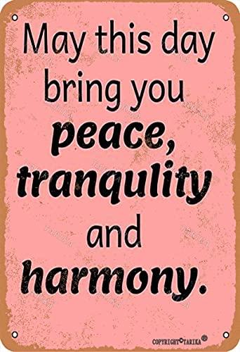 Cartel decorativo de lata con texto 'May This Day Bring You Peace,Tranquility And Harmony', 20 x 30 cm, para hogar, cocina, baño, granja, jardín, garaje, citas inspiradoras, decoración de pared