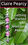 Getting Started with Jewellery Making