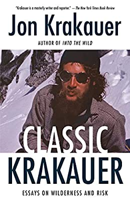 Classic Krakauer: Essays on Wilderness and Risk from Anchor